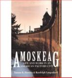 Amoskeag : Life and Work in an American Factory-City, Hareven, Tamara K. and Langenbach, Randolph, 0874517362