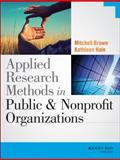Applied Research Methods in Public and Nonprofit Organizations, Hale, Kathleen and Brown, Mitchell, 1118737369