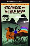 Stranger on the Silk Road, Jessica Gunderson, 1404847367
