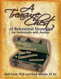 A Treasure Chest of Behavioral Strategies for Individuals with Autism, Beth Fouse and Maria Wheeler, 1885477368