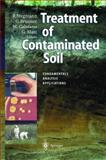 Treatment of Contaminated Soil : Fundamentals, Analysis, Applications, , 3540417362