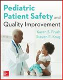 Pediatric Patient Safety and Quality Improvement, Frush, Karen, 0071827366
