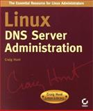 Linux DNS Server Administration, Hunt, Craig, 0782127363