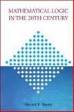 Mathematical Logic in the 20th Century, Gerald E. Sacks, 9810247362