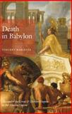 Death in Babylon : Alexander the Great and Iberian Empire in the Muslim Orient, Barletta, Vincent, 0226037363