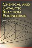 Chemical and Catalytic Reaction Engineering, James J. Carberry, 0486417360