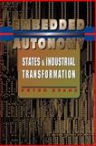Embedded Autonomy : States and Industrial Transformation, Evans, Peter, 0691037361