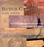 Butch Cassidy Was Here, James H. Knipmeyer, 0874807360
