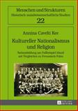 Kultureller Nationalismus und Religion : Nationsbildung Am Fallbeispiel Irland Mit Vergleichen Zu Preussisch-Polen, Cavelti Kee, Annina, 3631647360