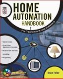 Home Automation Handbook : For Technicians and Installers, Feller, Brian, 0071427368