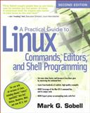 A Practical Guide to Linux Commands, Editors, and Shell Programming, Sobell, Mark G., 0131367366