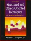 Structured and Object-Oriented Techniques : An Introduction Using C++, Staugaard, Andrew C., 0134887360