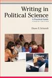 Writing in Political Science : A Practical Guide, Schmidt, Diane E., 0205617360