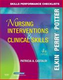 Skills Performance Checklists for Nursing Interventions and Clinical Skills, Castaldi, Patricia A. and Elkin, Martha Keene, 032304736X