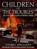 Children of the Troubles, Laurel Holliday, 0671537369