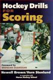 Hockey Drills for Scoring, Newell Brown and Vern Stenlund, 0880117362