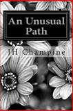An Unusual Path, J. H. Champine, 1495907368