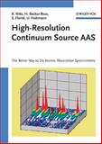 High-Resolution Continuum Source AAS : The Better Way to Do Atomic Absorption Spectrometry, Welz, Bernhard and Becker-Ross, Helmut, 3527307362