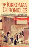 The Kikkoman Chronicles : A Global Company with a Japanese Soul, Yates, Ronald E., 0071347364
