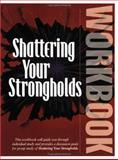 Shattering Your Strongholds, Liberty S. Savard, 0882707361