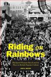 Riding on Rainbows : Blackpool Pleasure Beach and its Place in British Popular Culture, Walton, John K., 0954457366