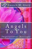 Angels to You, Lauren Avery, 1497597366