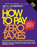How to Pay Zero Taxes 2003, Jeff A. Schnepper, 0071407367