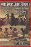 Coins, Bodies, Games, and Gold - The Politics of Meaning in Archaic Greece, Kurke, Leslie, 0691007365