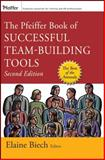 The Pfeiffer Book of Successful Team-Building Tools : Best of the Annuals, Biech, Elaine, 0787997366