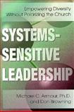 Systems-Sensitive Leadership : Empowering Diversity Without Polarizing the Church, Armour, Michael C. and Browning, Don, 0899007368