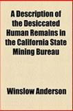 A Description of the Desiccated Human Remains in the California State Mining Bureau, Winslow Anderson, 1154497364