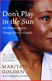 Don't Play in the Sun, Marita Golden, 1400077362