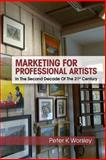 Marketing for Professional Artists, Peter Worsley, 1493527363