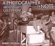 A Photographer of Note, Robert Cochran, 1557287368