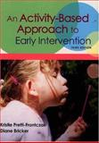 Activity-Based Approach to Early Intervention, Pretti-Frontczak, Kristie and Bricker, Diane D., 1557667365