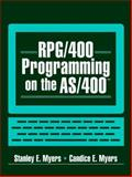 RPG-400 Programming on the AS-400, Myers, Stanley E. and Myers, Candice E., 013096736X