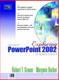 Exploring Microsoft PowerPoint 2002, Robert T. Grauer and Maryann M Barber, 0131407368