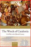 The Wreck of Catalonia : Civil War in the Fifteenth Century, Ryder, Alan, 0199207364