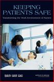 Keeping Patients Safe : Transforming the Work Environment of Nurses, Committee on the Work Environment for Nurses and Patient Safety, 0309187362
