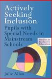 Actively Seeking Inclusion, Julie Allan, 0750707364