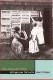 Class and Gender Politics in Progressive-Era Seattle, Putman, John C., 0874177367