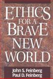 Ethics for a Brave New World, Feinberg, John S. and Feinberg, Paul D., 0891077367