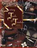 Sewing Tools and Trinkets, Helen L. Thompson, 0891457364
