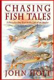 Chasing Fish Tales, John Holt, 0924357363