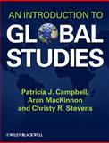An Introduction to Global Studies, Campbell, Patricia J. and MacKinnon, Aran, 1405187360