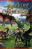 Bakkian Chronicles, Book III - Amulet of Aria, Jeffrey Poole, 1479377368