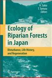 Ecology of Riparian Forests in Japan : Disturbance, Life History, and Regeneration, , 4431767363