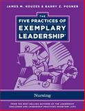 The Five Practices of Exemplary Leadership : Nursing, Kouzes, James M. and Posner, Barry Z., 0470907363