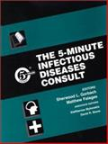 The 5-Minute Infectious Diseases Consult, Gorbach, Sherwood L. and Falagas, Matthew, 0683307363