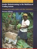 Gender Mainstreaming in Poverty Eradication and the Millennium Development Goals : A Handbook for Policy Makers and Other Stakeholders, Williams, Mariama, 0850927366